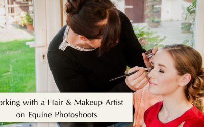 Working with a Hair & Makeup Artist on Equine Photoshoots
