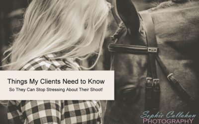 Things My Clients Need to Know, So They Can Stop Stressing About Their Shoot!