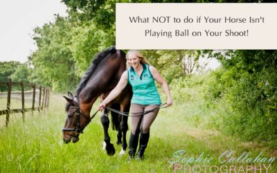 What NOT to do if Your Horse Isn't Playing Ball on Your Shoot!