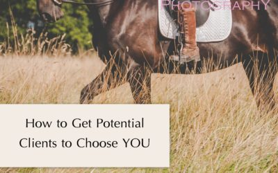 How to Get Potential Clients to Choose YOU